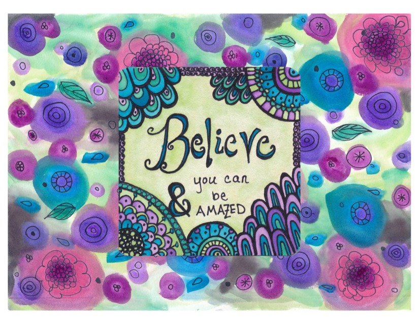 Believe You Can & Be Amazed
