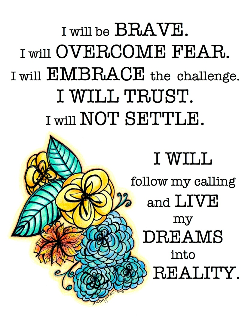 I Will Be BRAVE.....